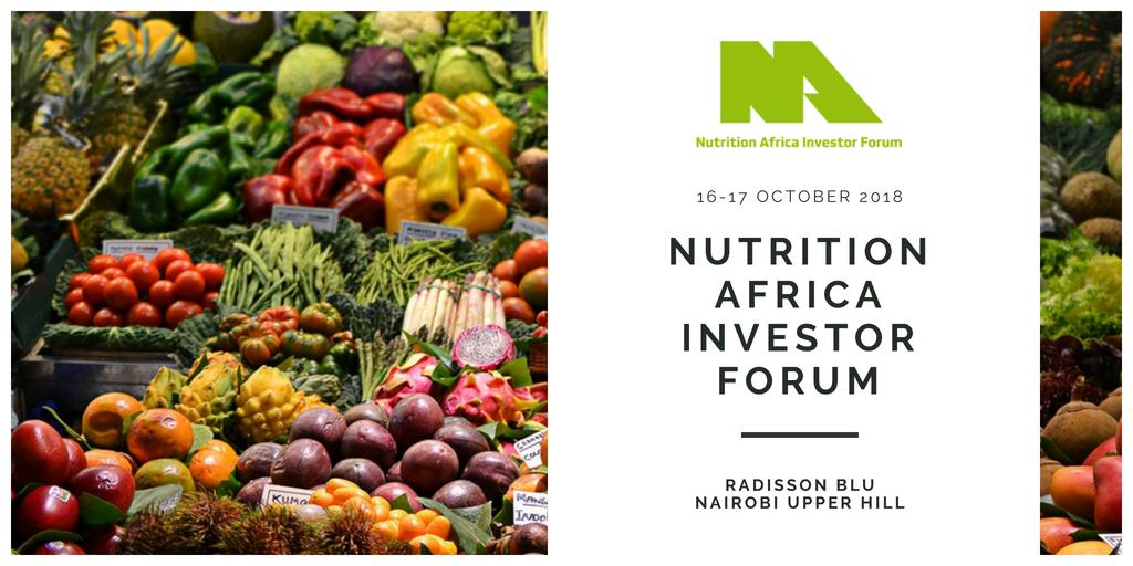 Nutrition Africa Investor Forum Nairobi October 2018